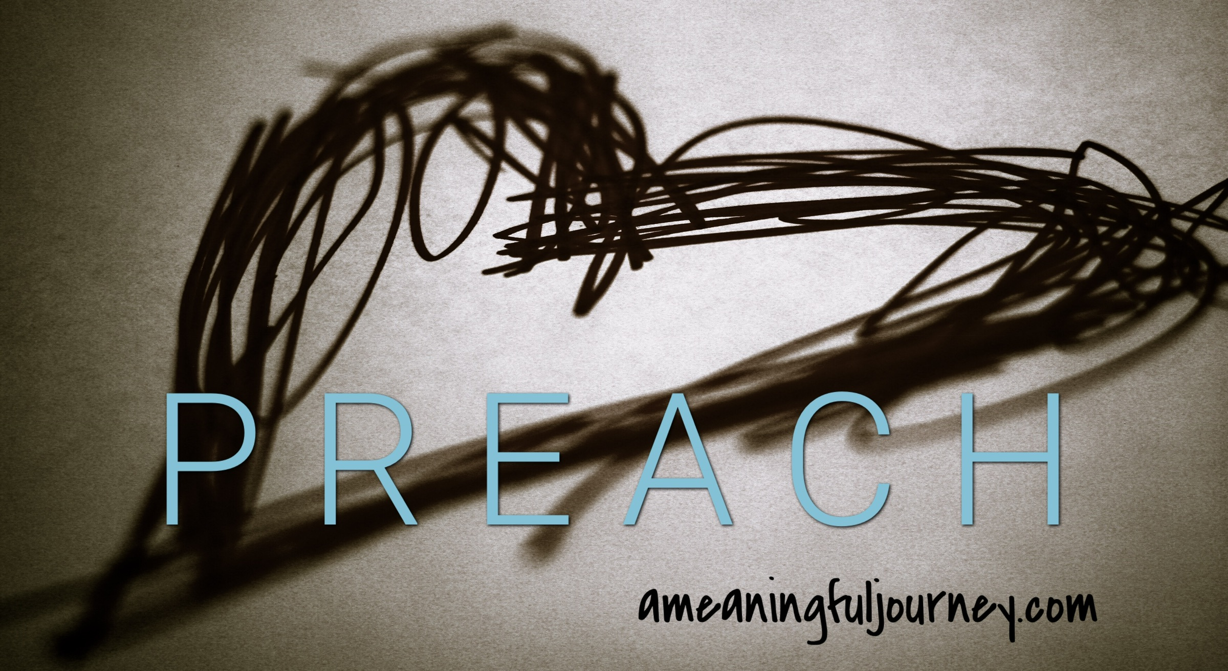 I am Convinced…  Actions – Words = PREACH